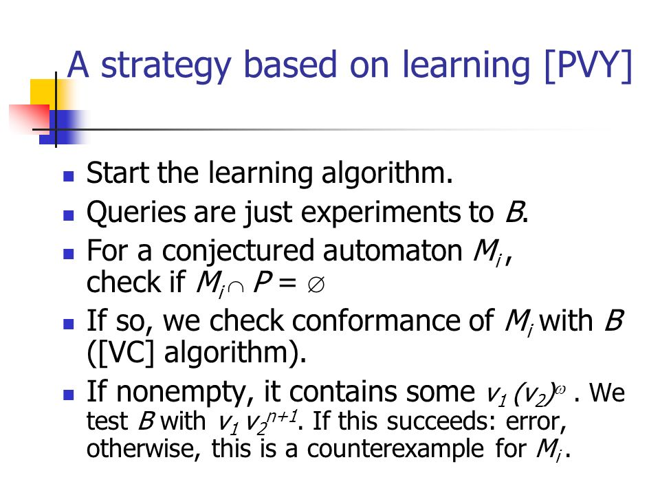 A strategy based on learning [PVY]